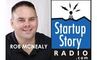 Rob McNealy-1. STARTUP STORY RADIO: Not Being Chained to a Desk. Episode #97