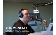 """Rob McNealy-2. STARTUP STORY RADIO: The """"Happy Accident"""" Startup Story. Episode #98"""