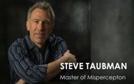 Steve Taubman-2. MASTER OF MISPERCEPTION: Being Pregnant With Possibility. Episode #158