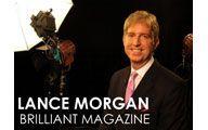 "Lance Morgan-1. BRILLIANT MAGAZINE: Living the ""Brilliant Life"". Episode #7"