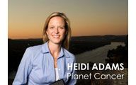 Heidi Adams-1. PLANET CANCER: How Having Cancer Gives You Confidence. Episode #25