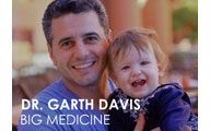 Dr. Garth Davis-3. BIG MEDICINE: The BIG Dr. is Thinking BIG for the Future. Episode #34