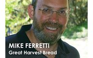 Mike Ferretti-2. GREAT HARVEST BREAD: Secret Great Harvest Franchise Numbers! (almost). #65