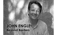 John Engle-1. BEYOND BORDERS: Searching for Meaning Beyond Our Borders. Episode #67